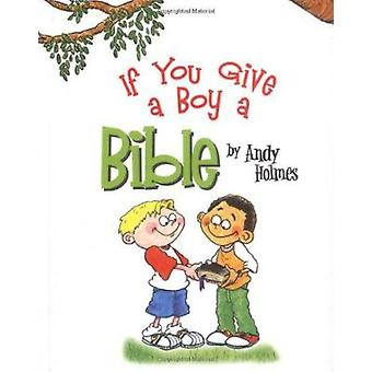 If You Give a Boy a Bible by Andy Holmes - 9780825455131 Book