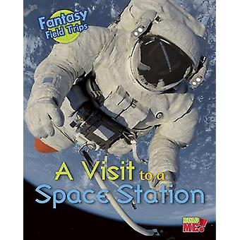 A Visit to a Space Station - Fantasy Science Field Trips by Claire Thr
