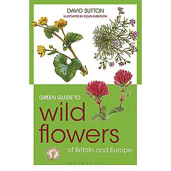 Green Guide to Wild Flowers of Britain and Europe by Colin Emberson -