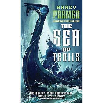 The Sea of Trolls by Nancy Farmer - 9781481443081 Book