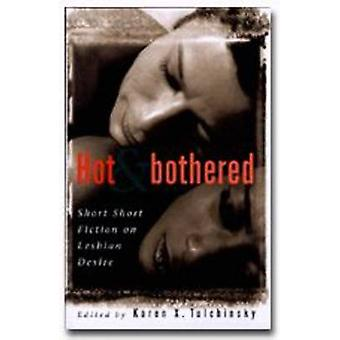 Hot and Bothered - Short Fiction on Lesbian Desire by Karen X. Tulchin