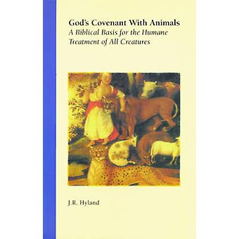 God's Covenant with Animals - A Biblical Basis for the Humane Treatmen