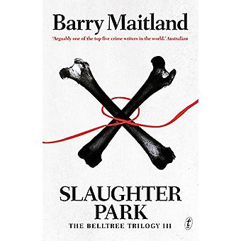 Slaughter Park - The Belltree Trilogy III by Barry Maitland - 97819254
