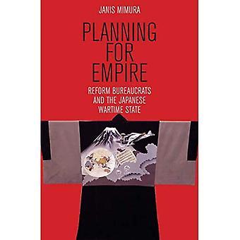 Planung für Das Imperium: Reformbürokraten und der japanische Kriegsstaat