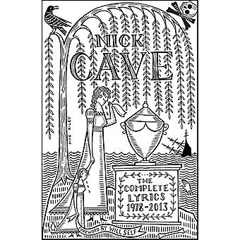 The Complete Lyrics: 1978-2013 (Paperback) by Cave Nick