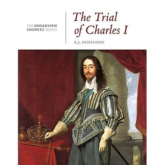The Trial of Charles I (The Broadview Sources Series) (Paperback) by Kesselring K. J.