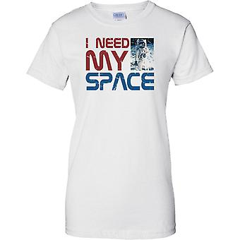 I Need My Space - NASA Inspired Astronaut - Ladies T Shirt