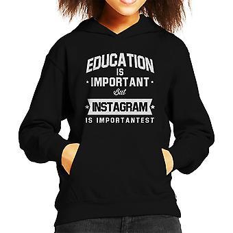 Education Is Important But Instagram Is Importantest Kid's Hooded Sweatshirt