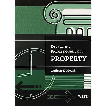 Developing Professional Skills - Property by Colleen Medill - 97803142