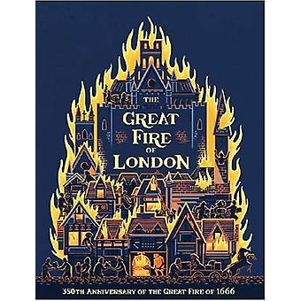The Great Fire of London - 350th Anniversary of the Great Fire of 1666