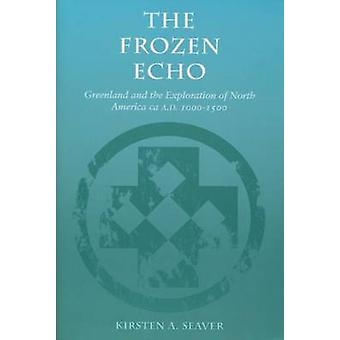 The Frozen Echo - Greenland and the Exploration of North America - CA.