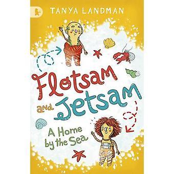 Flotsam and Jetsam - une maison à la mer par Tanya Landman - Marta Dlugol