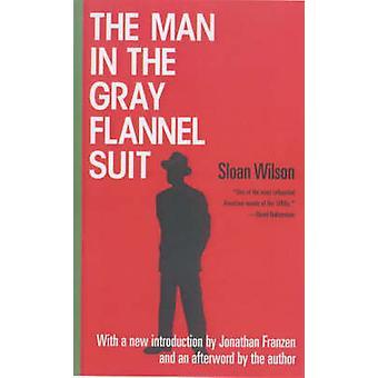 The Man in the Gray Flannel Suit by Sloan Wilson - Jonathan Franzen -