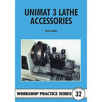 Unimat III Lathe Accessories by Bob Loader - 9781854862136 Book