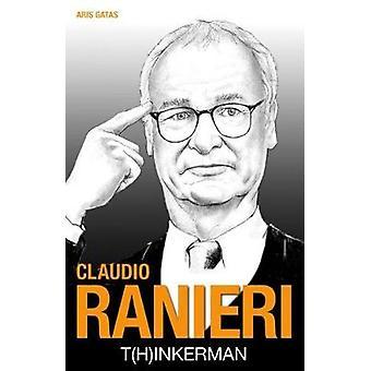 Cludio Ranieri - T[h]inkerman by Aris Gatas - 9781782551287 Book