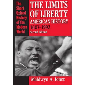 The Limits of Liberty - American History 1607-1992 (2nd Revised editio