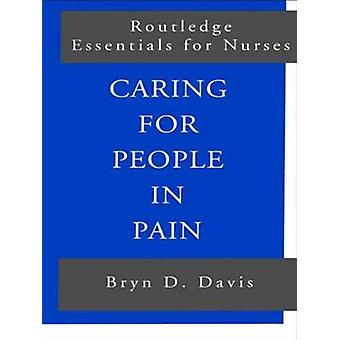 Caring for People in Pain by Bryn D. Davis - 9780415188913 Book