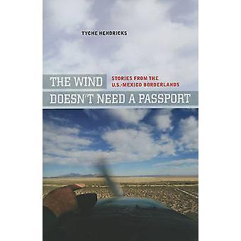 El viento no necesita pasaporte, historias de la frontera México-Estados Unidos