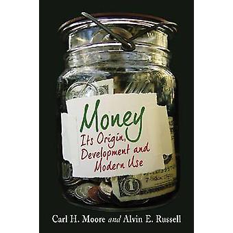 Geld - de oorsprong - ontwikkeling en het moderne gebruik door Carl H. Moore - Alv