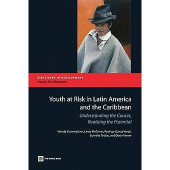 Youth at Risk in Latin America and the Caribbean - Understanding the C