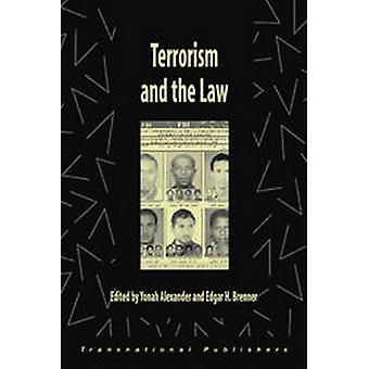 Terrorism and the Law by Yonah Alexander - Edgar H. Brenner - 9781571