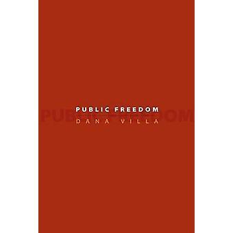 Public Freedom by Dana R. Villa - 9780691135946 Book