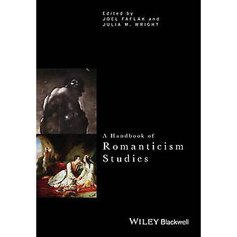Un guide des études de romantisme par Joel Faflak - Julia M. Wright-