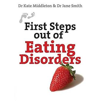 First Steps Out of Eating Disorders by Kate Middleton - Jane Smith -