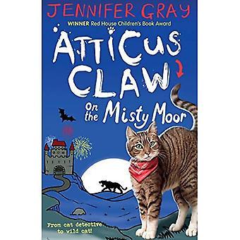 Atticus klo på Misty Moor (Atticus Claw: verdens største kat detektiv)