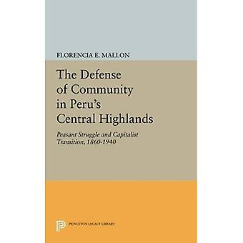 The Defense of Community in Peru's Central Highlands: Peasant Struggle and Capitalist Transition, 1860-1940 (Princeton...