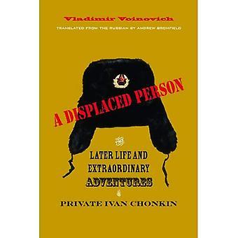 La vie et les aventures insolites de Private Ivan Chonkin: Volume 3: la personne déplacée