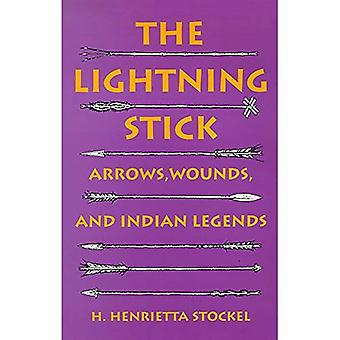 The Lightning Stick: Arrows, Wounds and Indian Legends