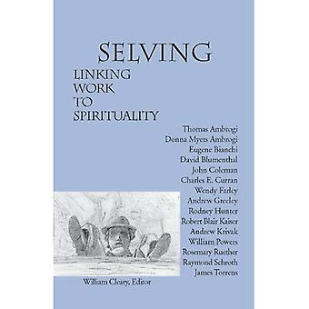 Selving: Linking Work to Spirituality
