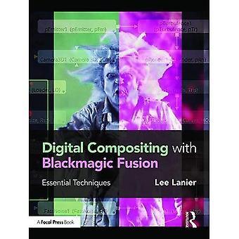 Digital Compositing with Blackmagic Fusion: Essential Techniques