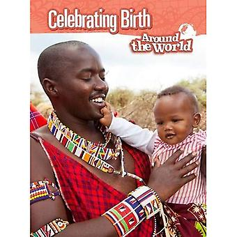 Celebrating Birth Around the World (Raintree Perspectives: Cultures and Customs)
