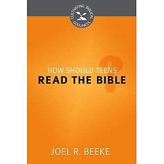 How Should Teens Read the Bible? (Cultivating Biblical Godliness)