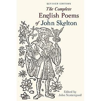 The Complete English Poems of John Skelton: Revised Edition (Exeter Medieval Texts and Studies)