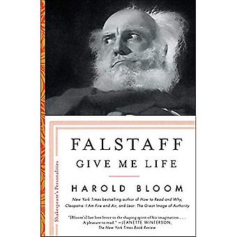 Falstaff: Give Me Life (Shakespeare's Personalities)