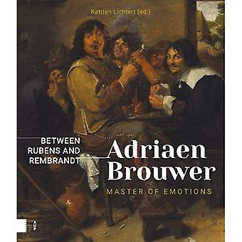 Adriaen Brouwer. Master of Emotions: Between Rubens and Rembrandt