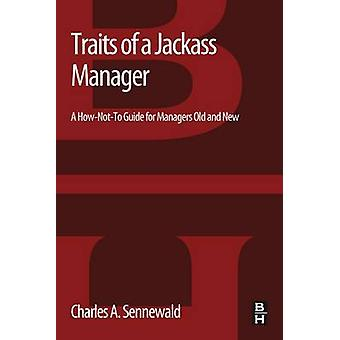 Traits of a Jackass Manager by Sennewald & Charles A