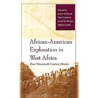 AfricanAmerican Exploration in West Africa Four NineteenthCentury Diaries by Fairhead & James