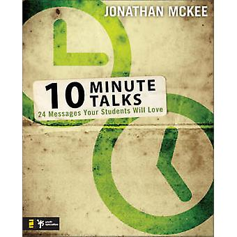 10Minute Talks 24 Messages Your Students Will Love With CDROM by McKee & Jonathan