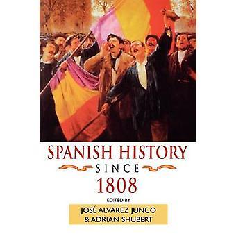 Spanish History Since 1808 by Junco & Jose Alvarez