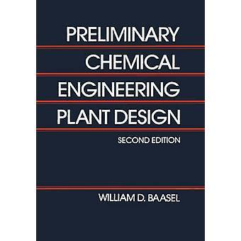 Foreløpig kjemiteknikk Plant Design av Baasel & William D.