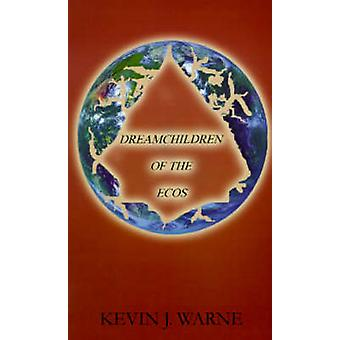 Dreamchildren of the Ecos by Warne & Kevin J.