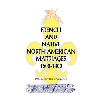 Français et indigènes nord-américains mariages 16001800 par Bunnell & Paul J.