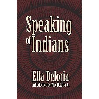 Speaking of Indians by Deloria & Ella Cara