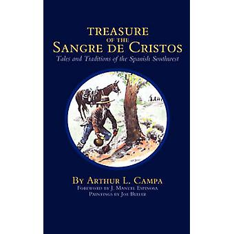 Treasure of the Sangre de Cristos Tales and Traditions of the Spanish Southwest by Campa & Arthur L.