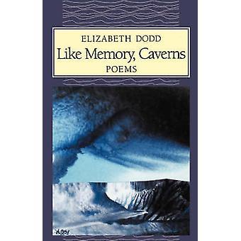 Zoals geheugen grotten door Dodd & Elizabeth