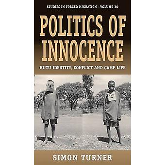 Politics of Innocence Hutu Identity Conflict and Camp Life by Turner & Simon